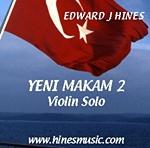 Yeni Makam 2 for Solo Violin